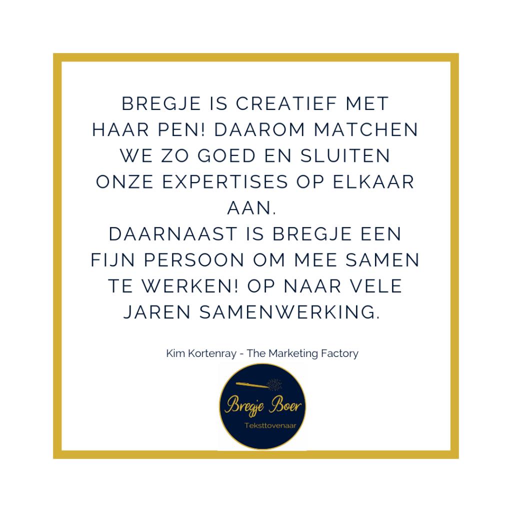 Testimonial Kim Kortenray The Marketing Factory bregjeboer.nl