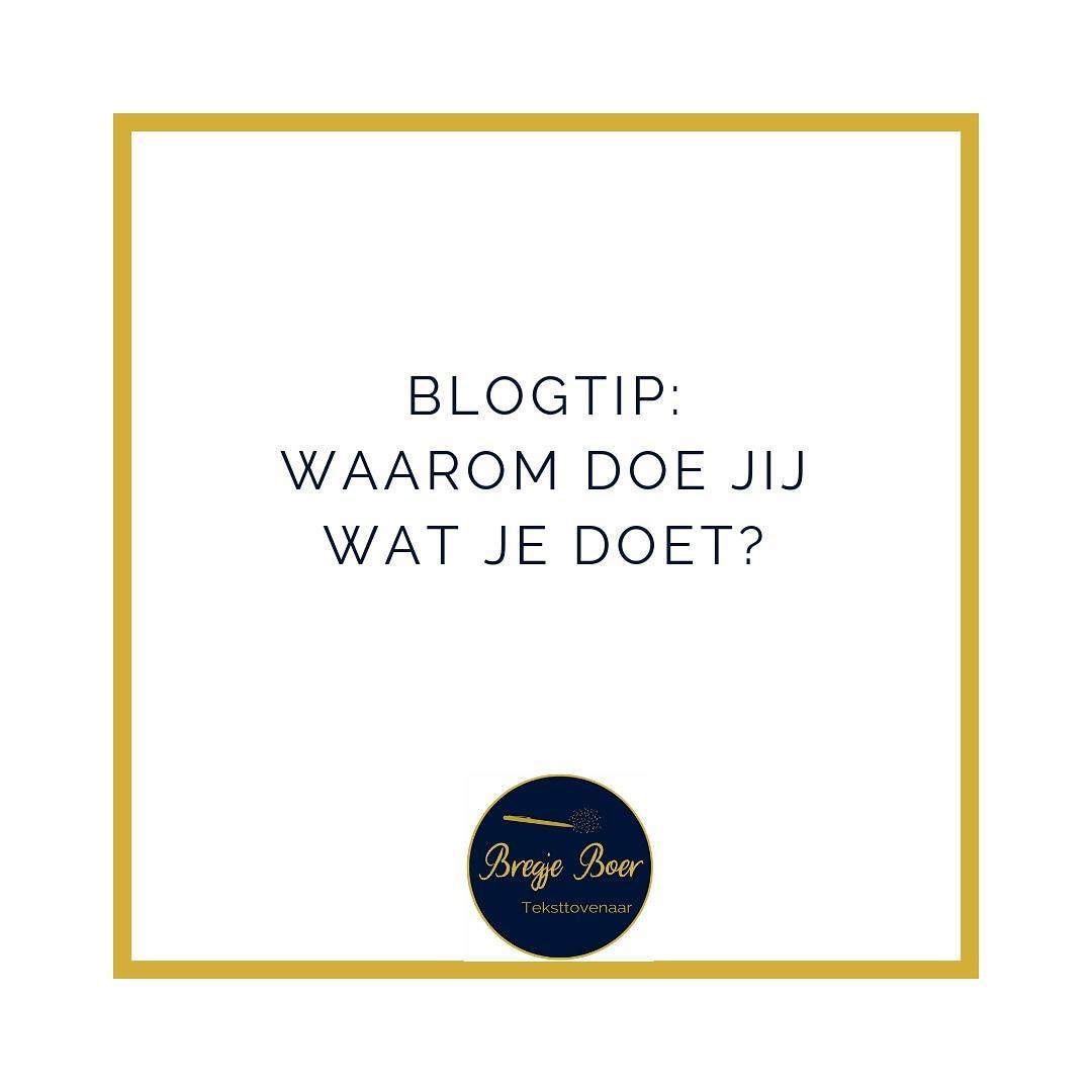 blogtip 1 waarom doe jij wat je doet bregjeboer.nl